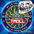 Ai là triệu phú Troll