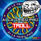 Game-Ai-la-trieu-phu-troll