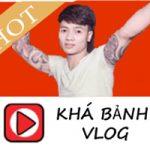 Khá Bảnh Vlog